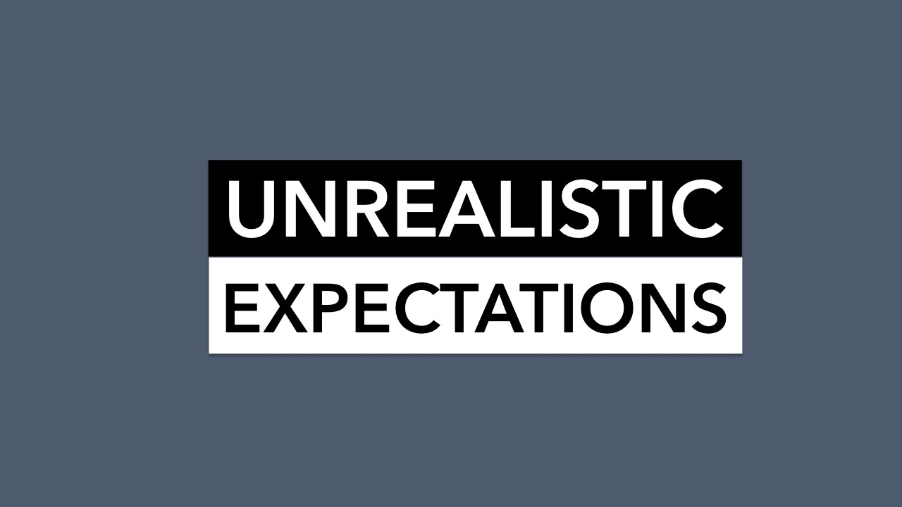 Unrealistic Expectations: Love & Forgiveness